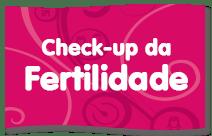 Botão_CheckupdaFertilidade