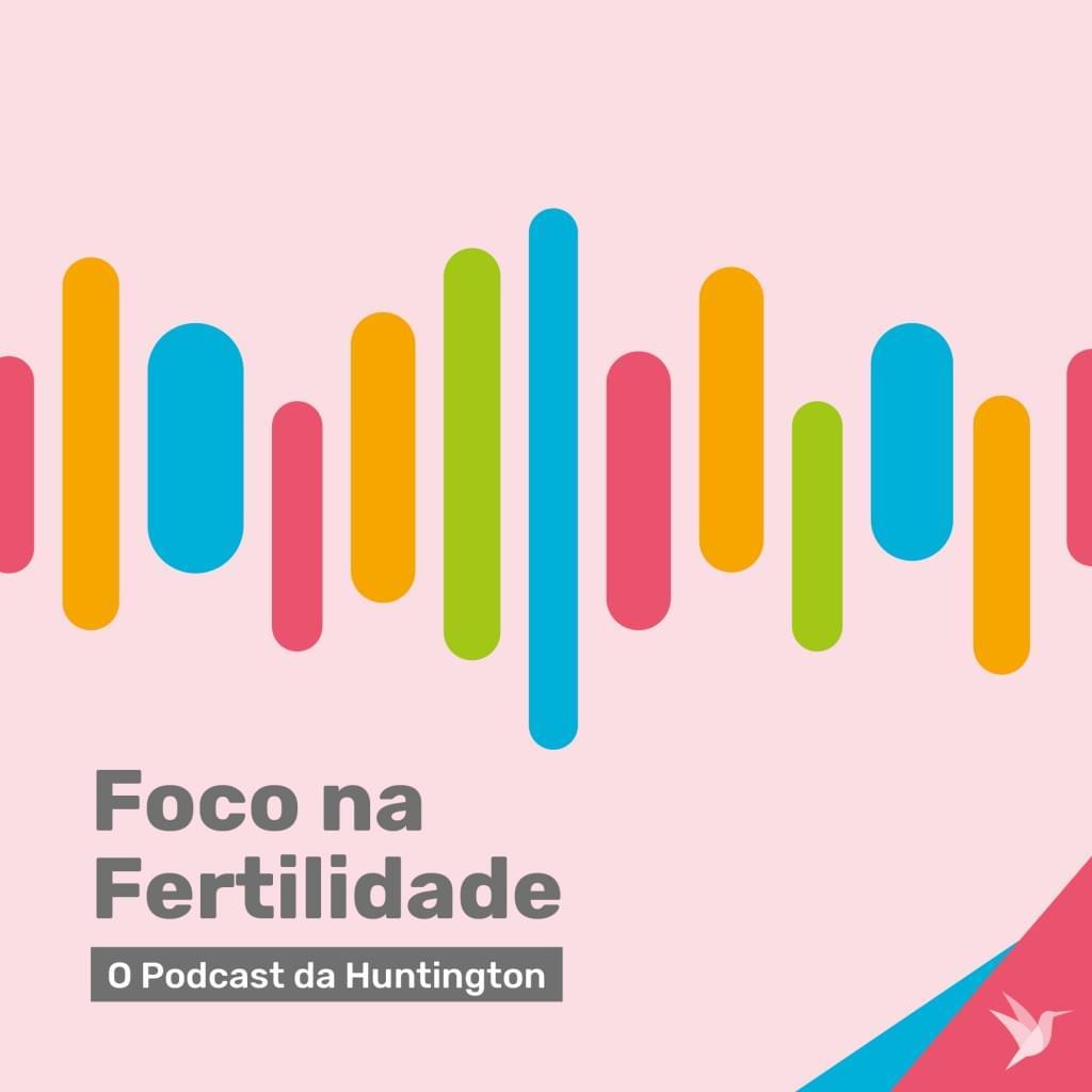 Capa Divulgacao Podcast Foco na Fertilidade HT